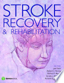 """Stroke Recovery and Rehabilitation"" by Richard L. Harvey, MD, Richard F. Macko, MD, Joel Stein, MD, Carolee J. Winstein, PhD, PT, FAPTA, Richard D. Zorowitz, MD"
