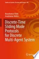 Discrete Time Sliding Mode Protocols for Discrete Multi Agent System