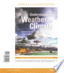 Understanding Weather and Climate + Masteringmeteorology With Etext Access Card
