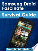 Samsung Droid Fascinate Survival Guide  Step by Step User Guide for Droid Fascinate  Galaxy S  Vibrant  Captivate and Continuum  Hidden Features  photos      multitasking  FREE eBooks Book