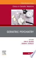 Geriatric Psychiatry An Issue Of Clinics In Geriatric Medicine E Book