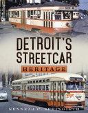 Detroit s Streetcar Heritage