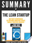 Summary Of  The Lean Startup  How Today s Entrepreneurs Use Continuous Innovation To Create Radically Successful Businesses   By Eric Ries  Book