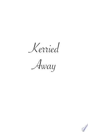 [pdf - epub] Kerried Away - Read eBooks Online