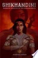 Shikhandini   Warrior Princess of the Mahabharata