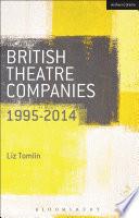 British Theatre Companies  1995 2014