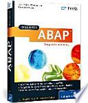 Discover ABAP  : der praktische Einstieg ; [ABAP-Workshop für den schnellen Lernerfolg ; aufgabenorientierte Darstellung der wichtigsten Befehle ; Kommentierte Codebeispiele und viele Screenshots]