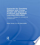 Curricula for Teaching Children and Young People with Severe or Profound and Multiple Learning Difficulties Book