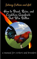 How to Breed, Raise, and Condition Gamefowls That Win Battles Pdf/ePub eBook