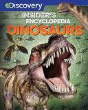 Discovery  Insider s Encyclopedia  Dinosaurs