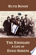 The Emissary  A Life of Enzo Sereni