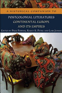 Historical Companion to Postcolonial Literatures - Continental Europe and its Empires