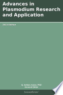 Advances In Plasmodium Research And Application  2013 Edition
