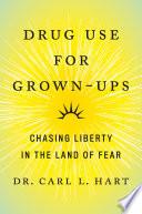 Drug Use for Grown Ups Book PDF