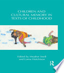 Children And Cultural Memory In Texts Of Childhood Book PDF