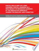 Digital Skills And Life Long Learning Digital Learning As A New Insight Of Enhanced Learning By The Innovative Approach Joining Technology And Cognition Book PDF