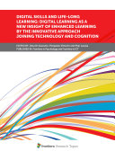 Digital Skills and Life long Learning  Digital Learning as a New Insight of Enhanced Learning by the Innovative Approach Joining Technology and Cognition