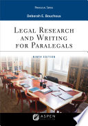 """Legal Research and Writing for Paralegals"" by Deborah E. Bouchoux"