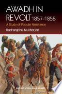 Awadh in Revolt, 1857-1858