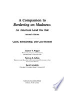 A Companion to Bordering on Madness, an American Land Use Tale, Second Edition  : Cases, Scholarship, and Case Studies