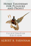 Free Home Taxidermy for Pleasure and Profit Book