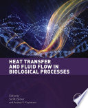 Heat Transfer and Fluid Flow in Biological Processes Book