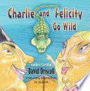 Charlie and Felicity Go Wild Book