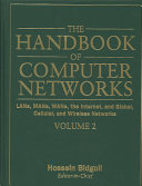 The Handbook of Computer Networks  LANs  MANs  WANs  the Internet  and Global  Cellular  and Wireless Networks