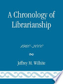 A Chronology Of Librarianship 1960 2000 Book PDF