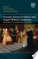Forensic Science Evidence and Expert Witness Testimony