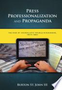 Press Professionalization and Propaganda