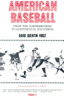 American Baseball. Vol. 2: From the Commissioners to Continental Expansion