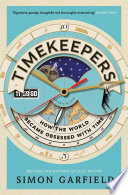 """Timekeepers: How the World Became Obsessed with Time"" by Simon Garfield"