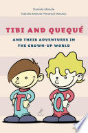 Tibi and Quequ   and their adventures in the grown up world Book