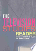 """The Television Studies Reader"" by Robert Clyde Allen, Annette Hill"