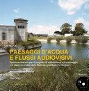 Paesaggi d'acqua e flussi audiovisivi