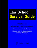 Law School Survival Guide (Volume II of II): Outlines and Case Summaries for Evidence, Constitutional Law, Criminal Law, Constitutional Criminal Procedure (Law School Survival Guides) [Pdf/ePub] eBook