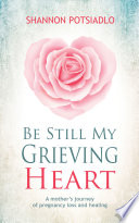 Be Still My Grieving Heart