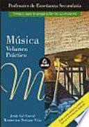 Música  : volumen práctico : oposiciones al Cuerpo de Profesores de Educación Secundaria