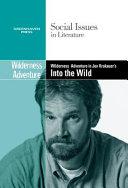 Wilderness Adventure in Jon Krakauer s Into the Wild