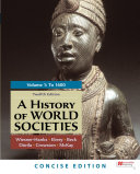A History of World Societies  Concise Edition  Volume 1