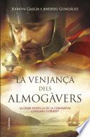 La venjança dels almogàvers  : La gran novel·la de la Companyia Catalana dOrient