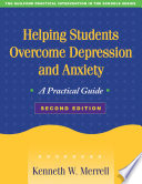 Helping Students Overcome Depression and Anxiety, Second Edition  : A Practical Guide