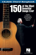 150 of the Most Beautiful Songs Ever   Ukulele Chord Songbook