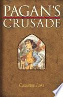 Pagan s Crusade