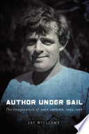 Book cover for Author Under Sail : The Imagination of Jack London, 1902-1907