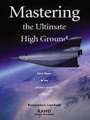 Pdf Mastering the Ultimate High Ground: Next Steps in the Military Uses of Space