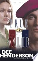 """True Valor"" by Dee Henderson"