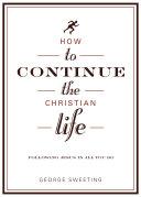 How to Continue the Christian Life Pdf/ePub eBook