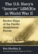 The U.S. Navyäó»s äóìInterimäó LSM(R)s in World War II Pdf/ePub eBook